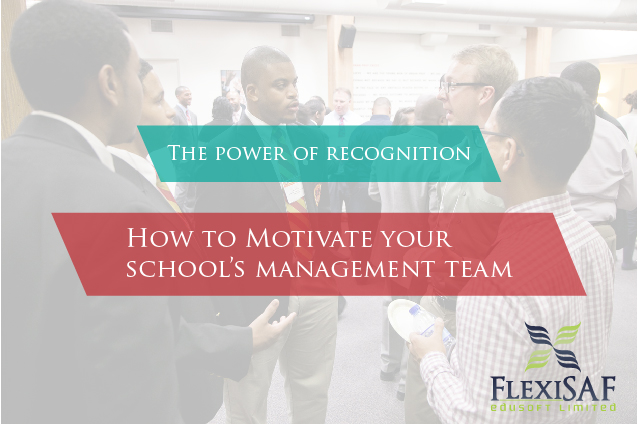 The Power of Recognition: How to Motivate Your School Management Team and Enhance School Quality