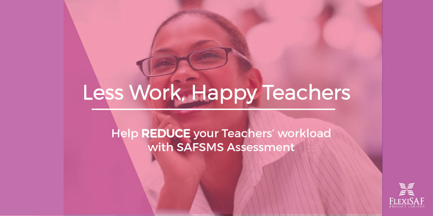 Help Reduce your Teachers' Workload with SAFSMS Assessment Module