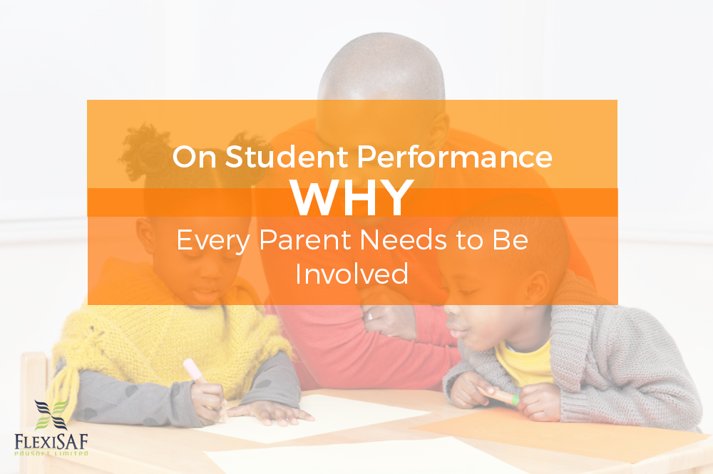 On Student Performance: Why Every Parent Needs to Be Involved