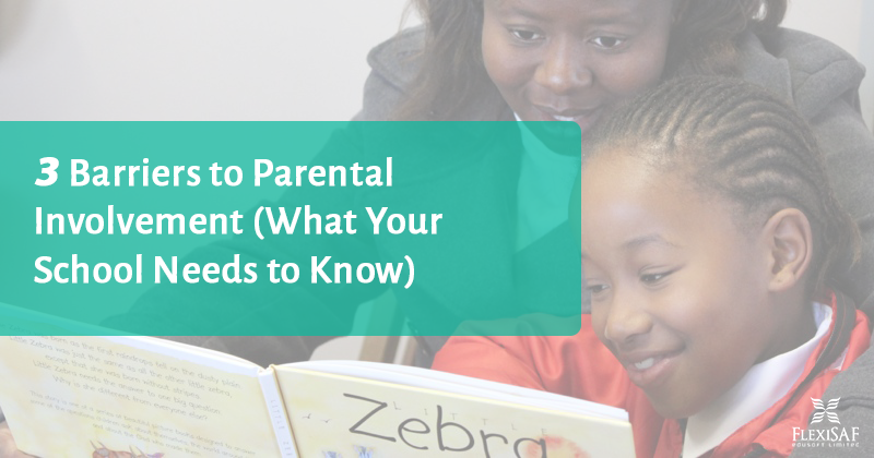 3 Barriers to Parental Involvement (What Your School Needs to Know)