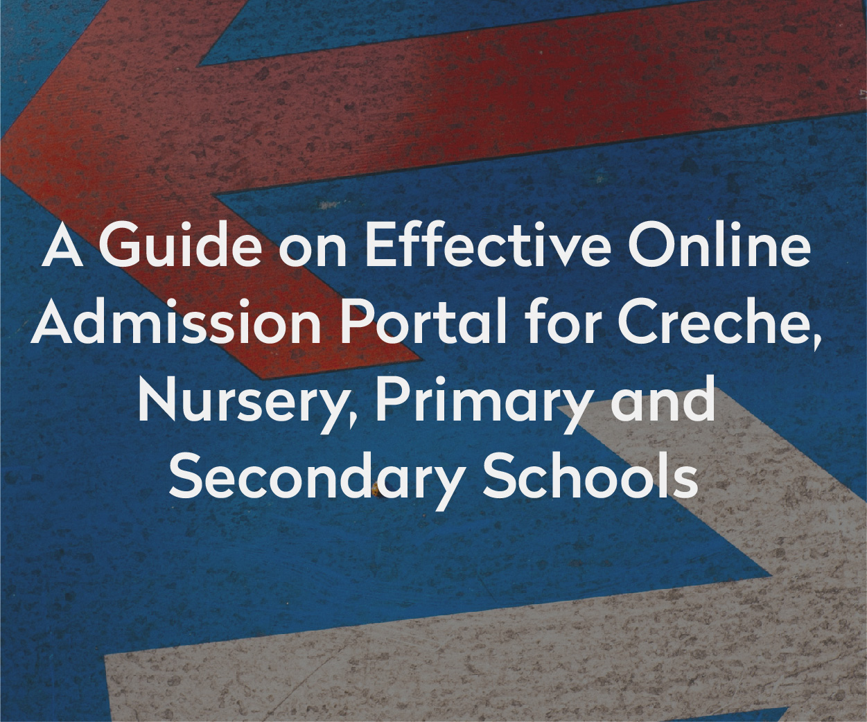 A Guide on Effective Online Admission Portal for Nursery, Primary and Secondary Schools