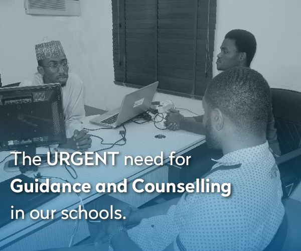 The Urgent Need for Guidance and Counselling in our Schools' System