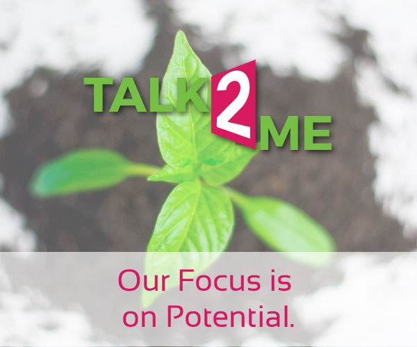Talk-2-Me: Our Focus is on Potential