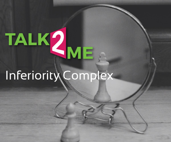 INFERIORITY COMPLEX: AM I UP TO THE MARK?