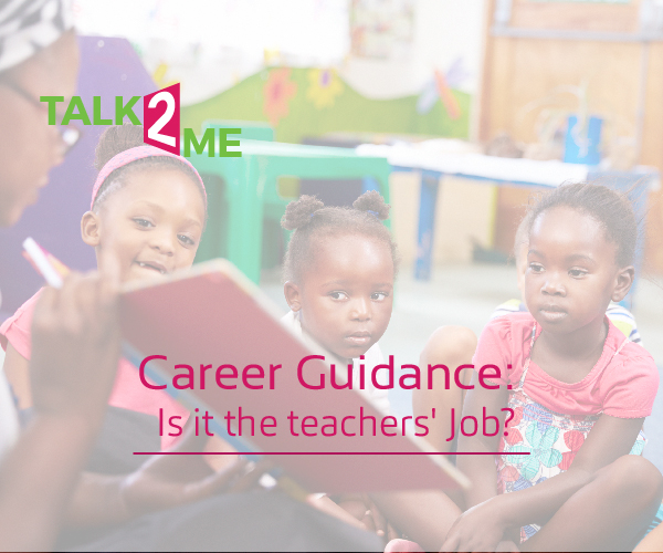 Career Guidance: What is the role of teachers?