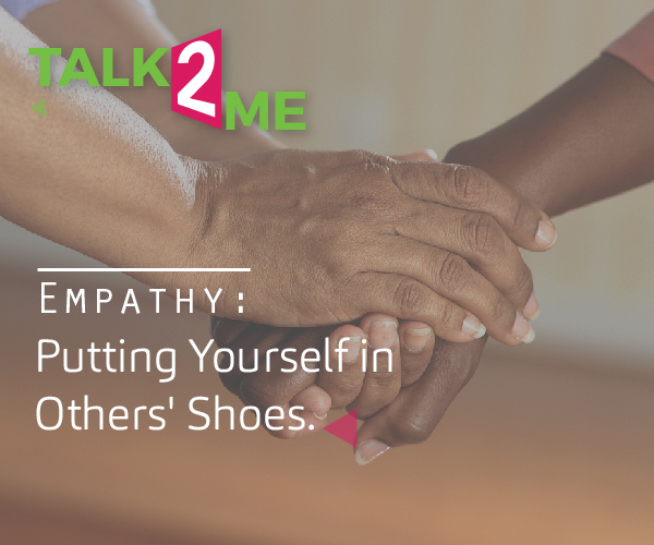 Empathy: Putting Yourself in Others' Shoes