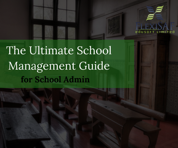 The Ultimate School Management Guide for Every School Admin