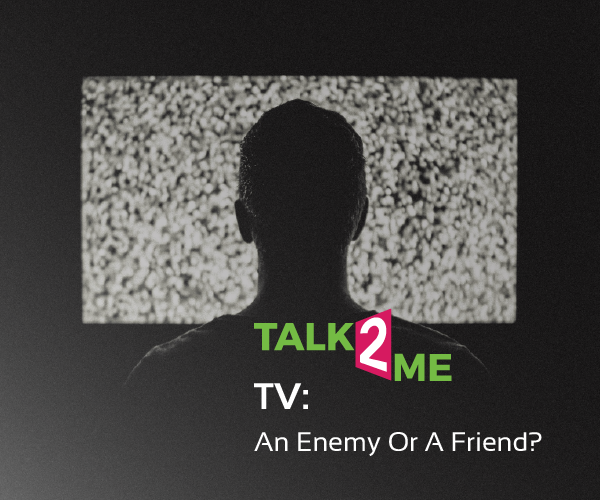 TV: An Enemy Or A Friend?