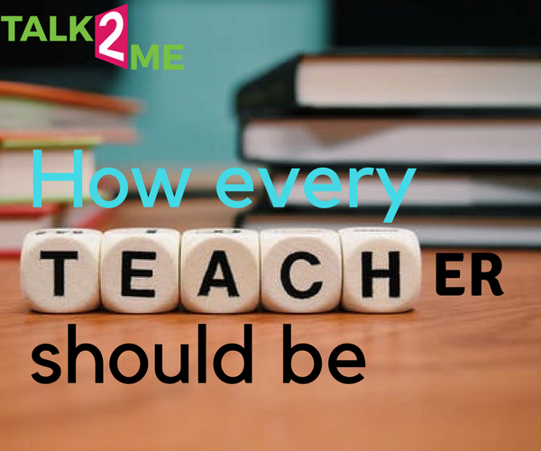 Talk 2 Me:  How Every Teacher Should Be