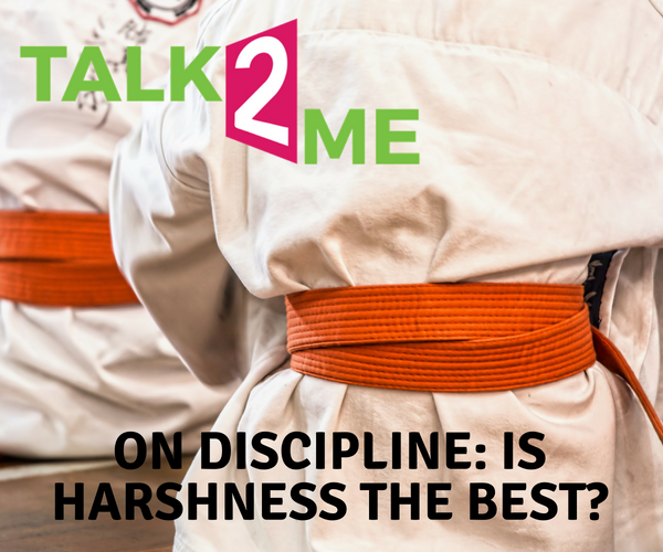 Talk-2-Me: Is Harshness the Best Approach to Discipline?